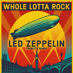 Whole Lotta Rock Tribute Band Led Zeppelin